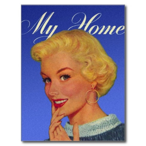 vintage_retro_women_40s_housewife_my_house_postcard-rd6372a266ce2448a8d849f7e95b45263_vgbaq_8byvr_512